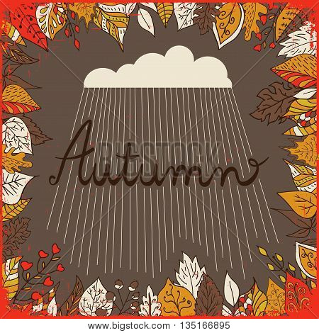 Autumn floral background with leaves, text autumn and cloud with rain. Bright floral background in vintage style. Brawn backdrop. Use for wedding invitations and birthday cards