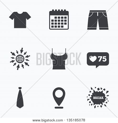 Calendar, like counter and go to web icons. Clothes icons. T-shirt and bermuda shorts signs. Business tie symbol. Location pointer.
