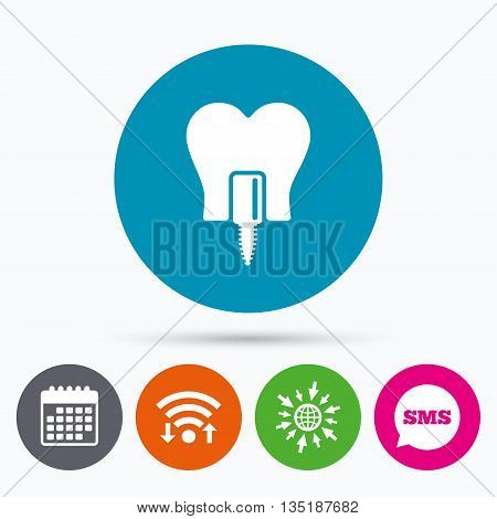 Wifi, Sms and calendar icons. Tooth implant icon. Dental endosseous implant sign. Dental care symbol. Go to web globe.