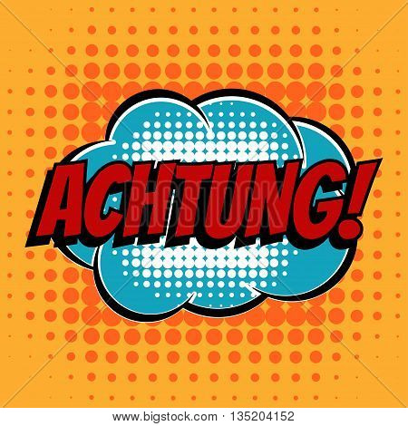 Achtung comic book bubble text retro style