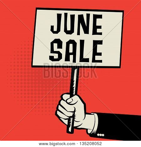 Poster in hand business concept with text June Sale, vector illustration