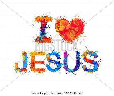 I love Jesus. Vector watercolor splash paint