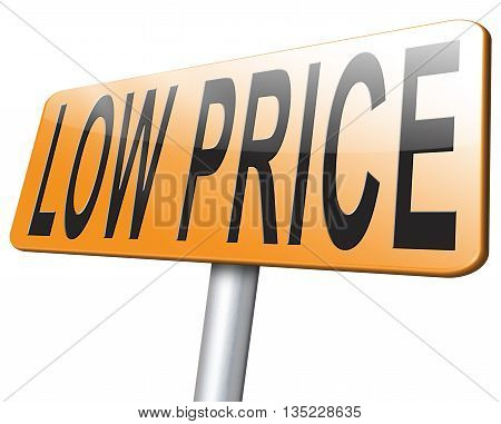 low product price sign good quality low price