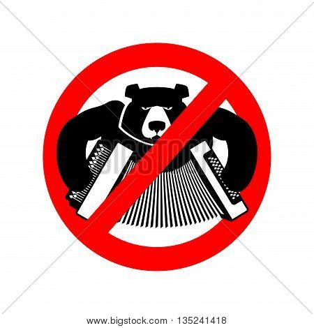 Stop Drunk Russian. It Is Forbidden To People Of Russia. Crossed-bear With Accordion. Warning Emblem