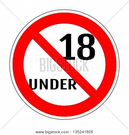 Sign no 18 under. Adults only content icon. Vector XXX sticker. Age limit sign. Prohibition icon. Under eighteen sign isolated on white background. 18 plus age restriction stamp. Vector illustration