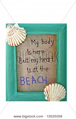 My Body is Here but My Heart is at the Beach