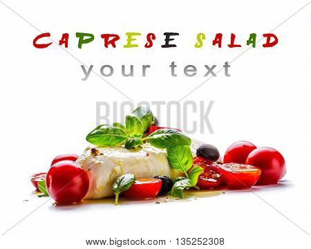 Caprese. Caprese salad. Italian salad. Mediterranean salad. Italian cuisine. Mediterranean cuisine. Tomato mozzarella basil leaves black olives and olive oil over white. Recipe - Ingredients