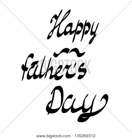 Happy Fathers Day. hand-written lettering, t-shirt print design, typographic composition isolated on white background