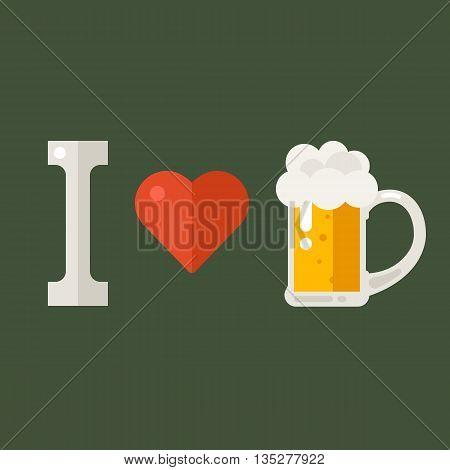 I love beer. Vector illustration for t-shirt or poster. Flat design style