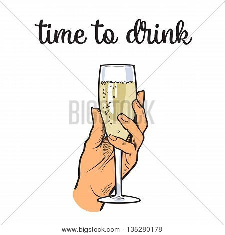 Hand holding a glass of champagne wine, illustration sketch drawn, isolated on a white background, hand derzhaschayaya drink champagne with bubbles, easy to drink champagne, time to drink