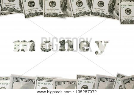 Word Money carved from dollars of letters top and bottom arranged dollars isolated on white background