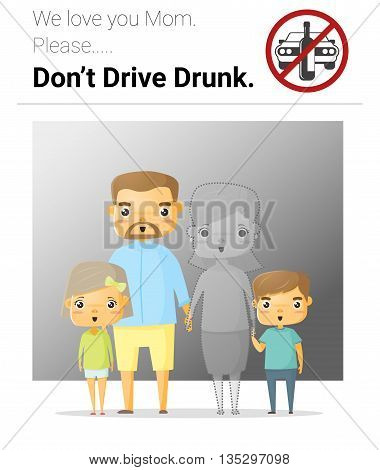 Family campaign mommy don't drive drunk , vector, illustration