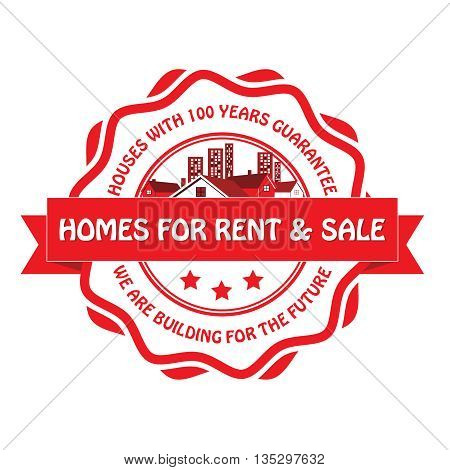 Homes for rent / sale. Houses with 100 Years Guarantee. We are building for the future - grunge red stamp for real estate and construction industry. Print colors used