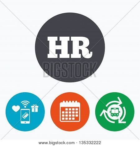 Human resources sign icon. HR symbol. Workforce of business organization. Mobile payments, calendar and wifi icons. Bus shuttle.