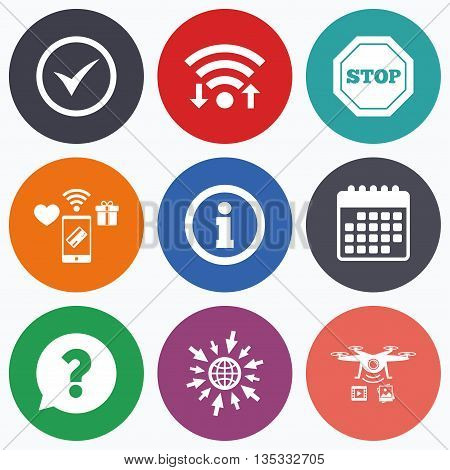Wifi, mobile payments and drones icons. Information icons. Stop prohibition and question FAQ mark speech bubble signs. Approved check mark symbol. Calendar symbol.