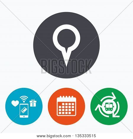 Map pointer sign icon. Location marker symbol. Mobile payments, calendar and wifi icons. Bus shuttle.