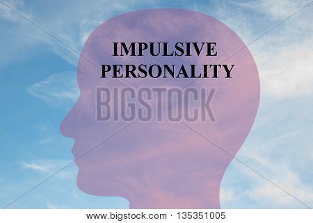 Impulsive Personality Mental Concept