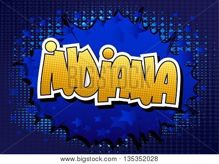Indiana - Comic book style word on comic book abstract background.