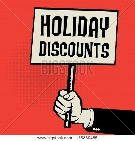 Poster in hand business concept with text Holiday Discounts, vector illustration