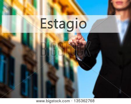 Estagio (internship In Portuguese) - Businesswoman Hand Pressing Button On Touch Screen Interface.