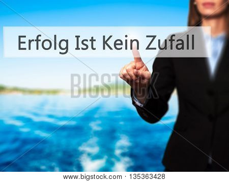 Erfolg Ist Kein Zaufall (success Is No Accident In German) - Businesswoman Hand Pressing Button On T