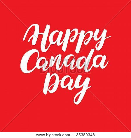 Happy Canada day vector card. Handwritten lettering. Calligraphy sticker. Great for banner poster sale card