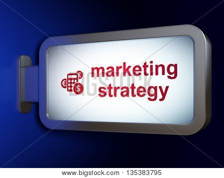 Advertising concept: Marketing Strategy and Calculator on advertising billboard background, 3D rendering