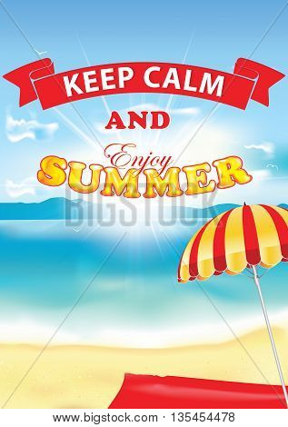 Keep calm and enjoy the summer -  beach, sun umbrella and seaside background. Format A4, print colors used