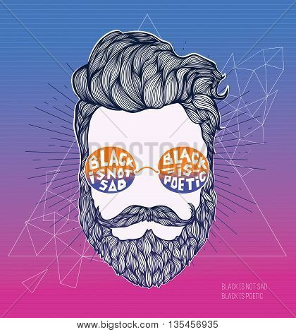 Hand Drawn Hipster silhouette on a modern polygonal background. Hipster curly hair man in glasses poster. Waxing hair design. Beard isolated. Lettering Quote Black Is Not Sad Black Is Poetic