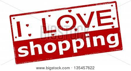 Rubber stamp with text i love shopping inside vector illustration