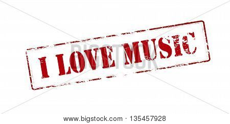 Rubber stamp with text i love music inside vector illustration