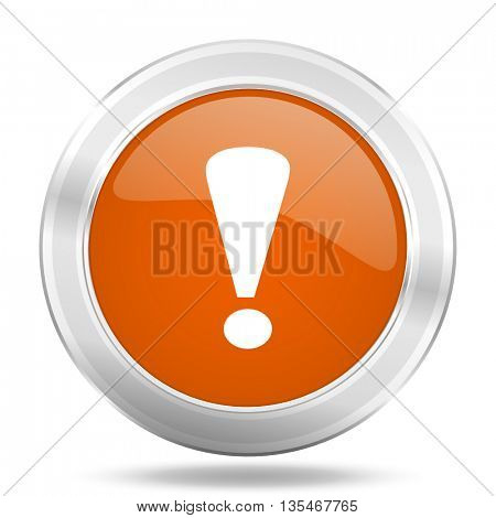 Metallic round orange glossy web attention vector icon.
