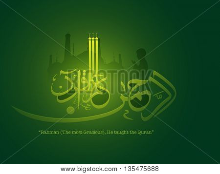Glossy Arabic Calligraphy of Wish (Dua) Ar Rahman Alamal Quran (Rahman (The most Gracious), He taught the Quran), Creative Green Islamic background with silhouette of Mosque and Praying Boy.