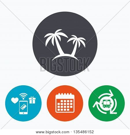 Palm Tree sign icon. Travel trip symbol. Mobile payments, calendar and wifi icons. Bus shuttle.