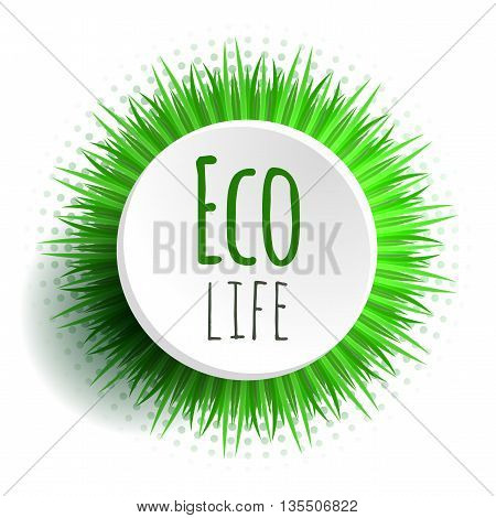 Round frame with realistic grass. Eco life. Vector element for banners cards pins and your design
