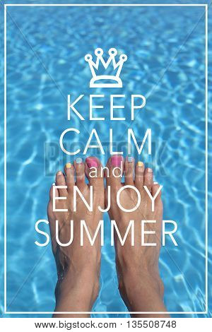 Keep calm and enjoy summer poster / Summer vacation concept with pool water background and feet