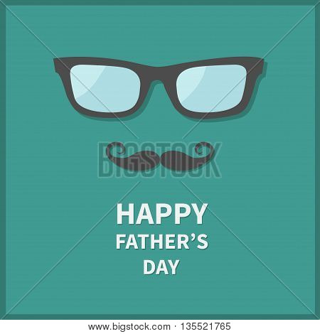 Happy fathers day. Greeting card with curl moustache and eyeglasses. Hipster big mustache and sunglasses. Green background. Flat design. Vector illustration