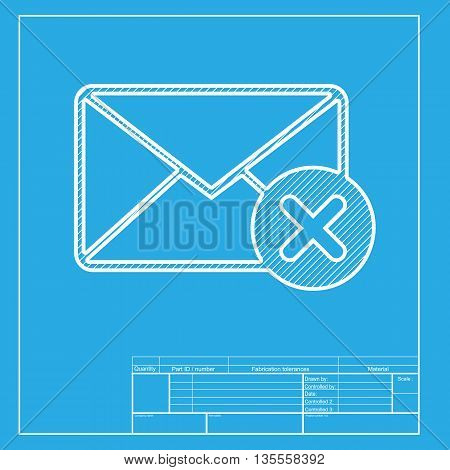 Mail sign illustration with cacel mark. White section of icon on blueprint template.