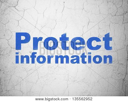 Safety concept: Blue Protect Information on textured concrete wall background