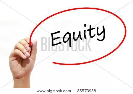 Man Hand writing Equity with marker on transparent wipe board. Business internet technology concept.