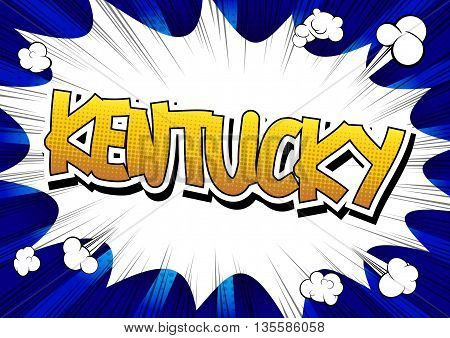 Kentucky - Comic book style word on comic book abstract background.