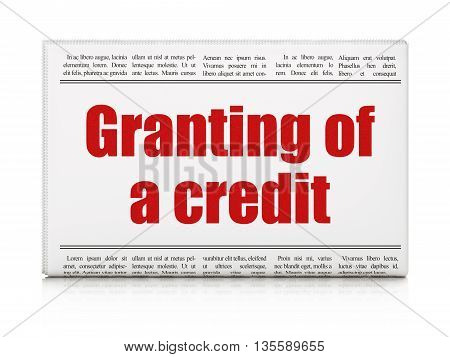 Currency concept: newspaper headline Granting of A credit on White background, 3D rendering
