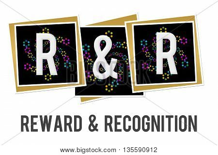 R And R - Reward And Recognition text over dark colorful background.