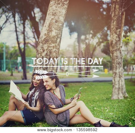 Today Is The Day Inspiration Positive Motivation Concept
