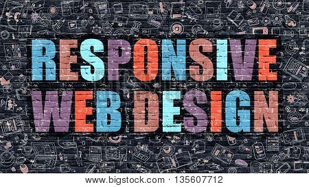 Responsive Web Design - Multicolor Concept on Dark Brick Wall Background with Doodle Icons Around. Illustration with Elements of Doodle Style. Responsive Web Design on Dark Wall.