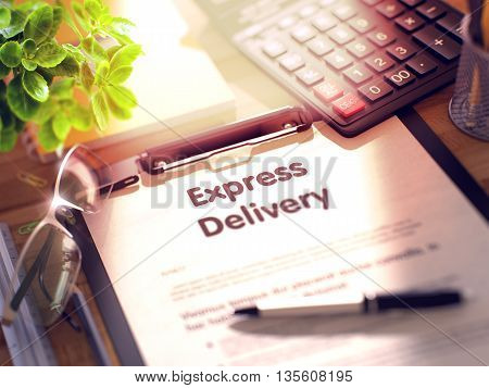 Express Delivery on Clipboard with Paper Sheet on Table with Office Supplies Around. Express Delivery on Clipboard. Office Desk with a Lot of Office Supplies. 3d Rendering. Toned and Blurred Image.