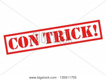 CON TRICK! red Rubber Stamp over a white background.