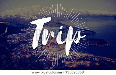 Trip Adventure Destination Journey Tourism Concept