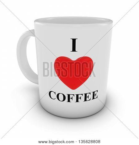 I Love Coffee Heart Mug Isolated On White Background 3D Illustration