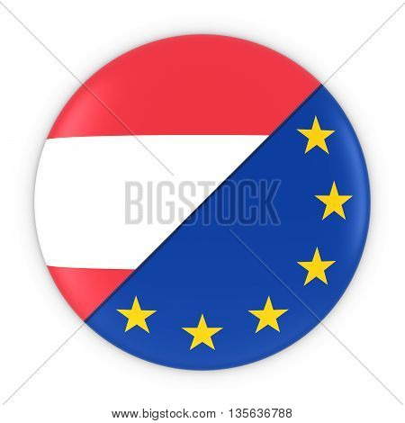 Austrian And European Relations - Badge Flag Of Austria And Europe 3D Illustration
